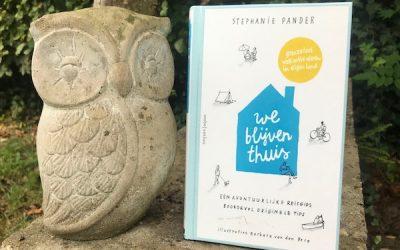 We blijven thuis: een avontuurlijke reisgids voor de thuisblijver