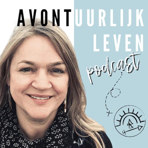 Waarom ik de 'Avontuurlijk Leven podcast' start