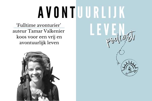 'Fulltime avonturier' – Tamar Valkenier koos voor een vrij en avontuurlijk leven